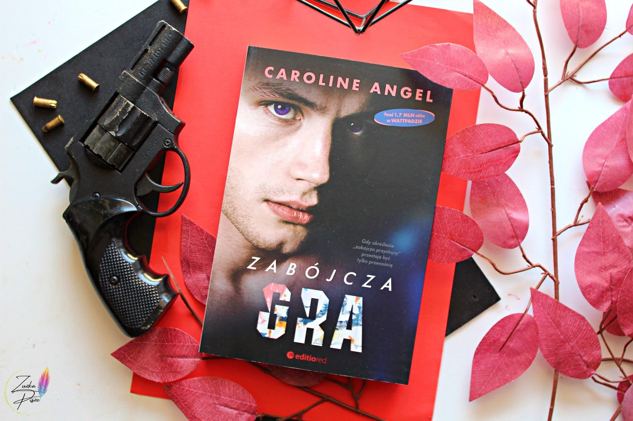 """Caroline Angel """"Zabójcza gra"""" - recenzja książki"""