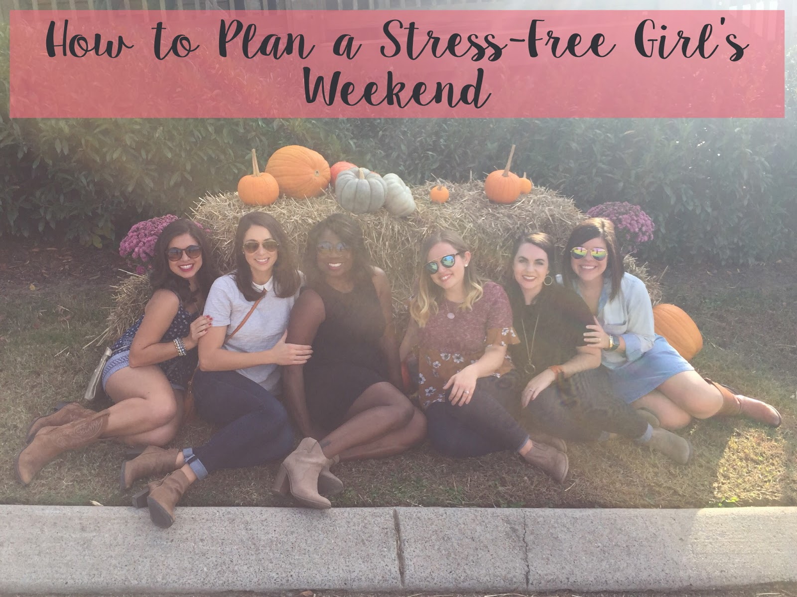 Five Tips for Planning a Stress-Free Girl's Trip