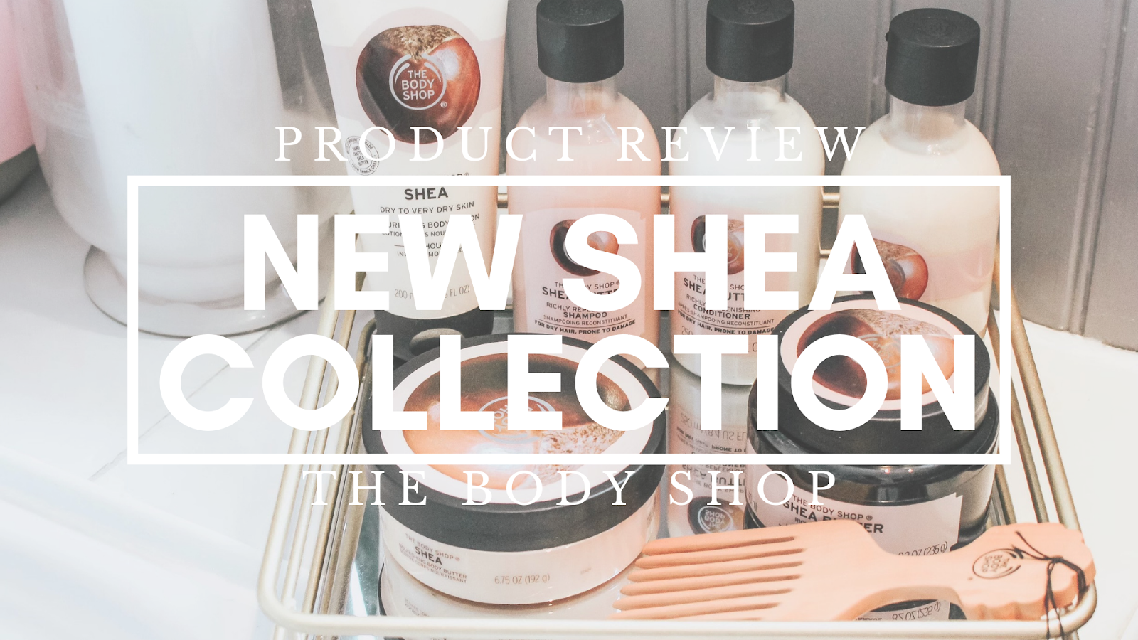 The Body Shop New Shea Collection