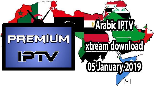 Arabic IPTV xtream download 05 January 2019