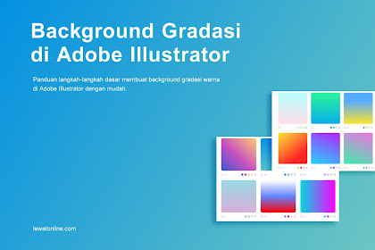Cara Membuat Background Gradasi Warna di Adobe Illustrator Terbaru