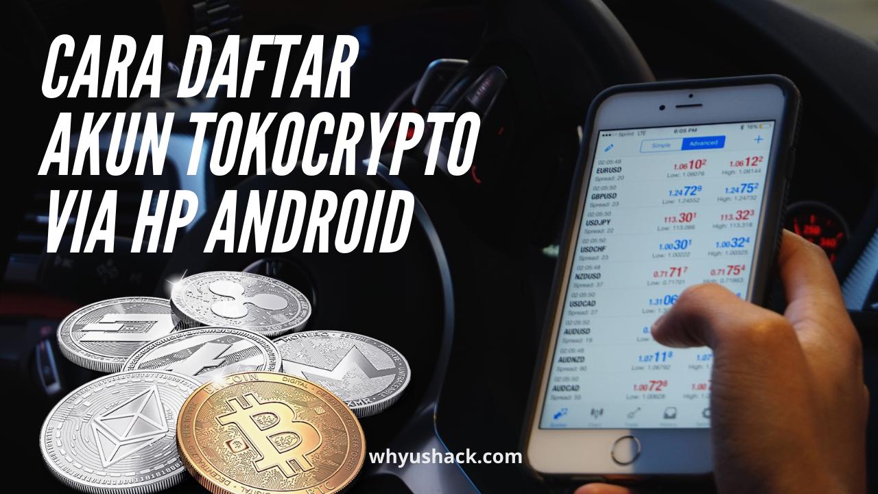 Cara Daftar Akun Tokocrypto via HP Android