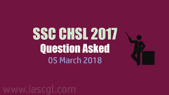 SSC CHSL 2017 | Tier I Question asked on 5th March 2018