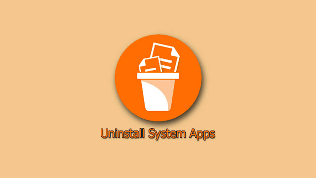 [ROOT] Uninstall System Apps - Gỡ phần mềm hệ thống Android