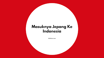 Masuknya Jepang Ke Indonesia