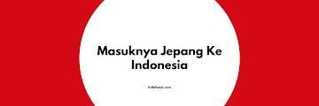 Rangkuman Masuknya Jepang Ke Indonesia