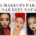 5 Makeups para usar este Natal
