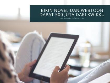 Bikin Novel Dan Webtoon Dapat 500 Juta Dari Kwikku
