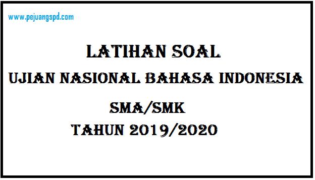 Latihan Soal Ujian Nasional Bahasa Indonesia SMA/SMK 2019/2020