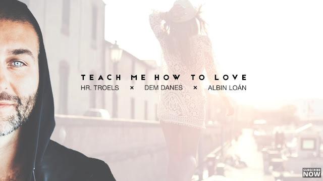 "Hr. Troels, Dem Danes & Albin Loán Unveil New Single ""Teach Me How To Love"""