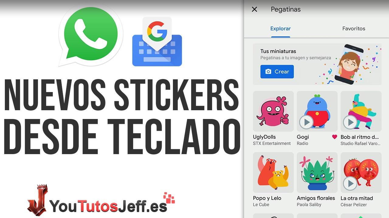 Nuevos Stickers para Whatsapp, Teclado de Google(GBoard)