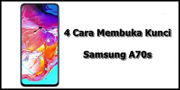Cara Membuka Kunci Samsung A70s