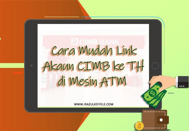5 Langkah Mudah Untuk Daftar Link Akaun CIMB ke Tabung Haji di Mesin ATM