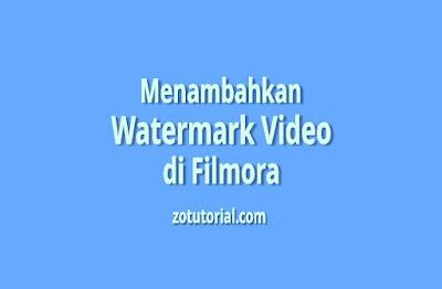 Tutorial Memberi Watermark Video di Filmora 9 Mudah dan Cepat