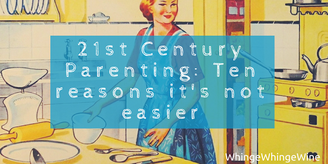 21st Century Parenting: Ten reasons why it's not easier