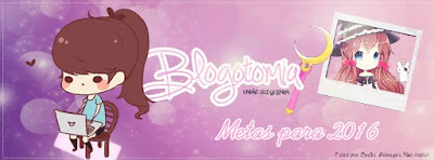 http://armazem-otome.blogspot.com.br/2016/01/blogotomia-metas-para-2016.html