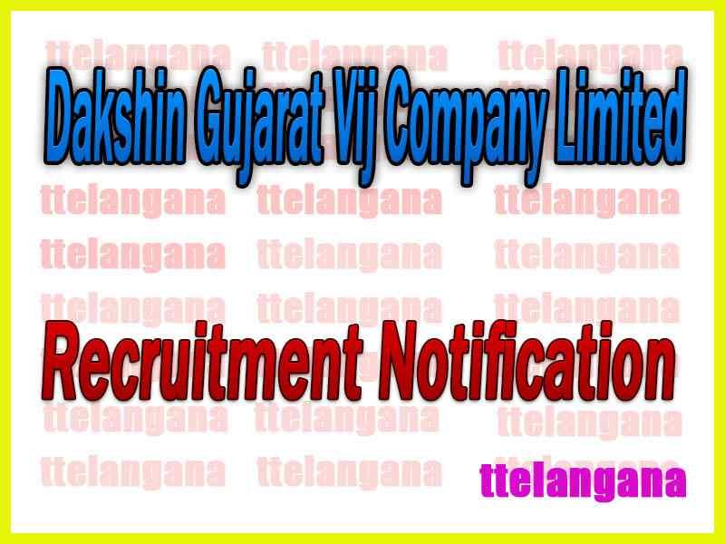 Dakshin Gujarat Vij Company Limited DGVCL Recruitment Notification