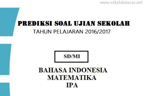 Prediksi Soal UN US SD/MI 2017 dan Kunci Jawaban