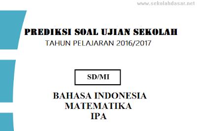 Prediksi Soal Un Us Sd Mi 2017 Dan Kunci Jawaban