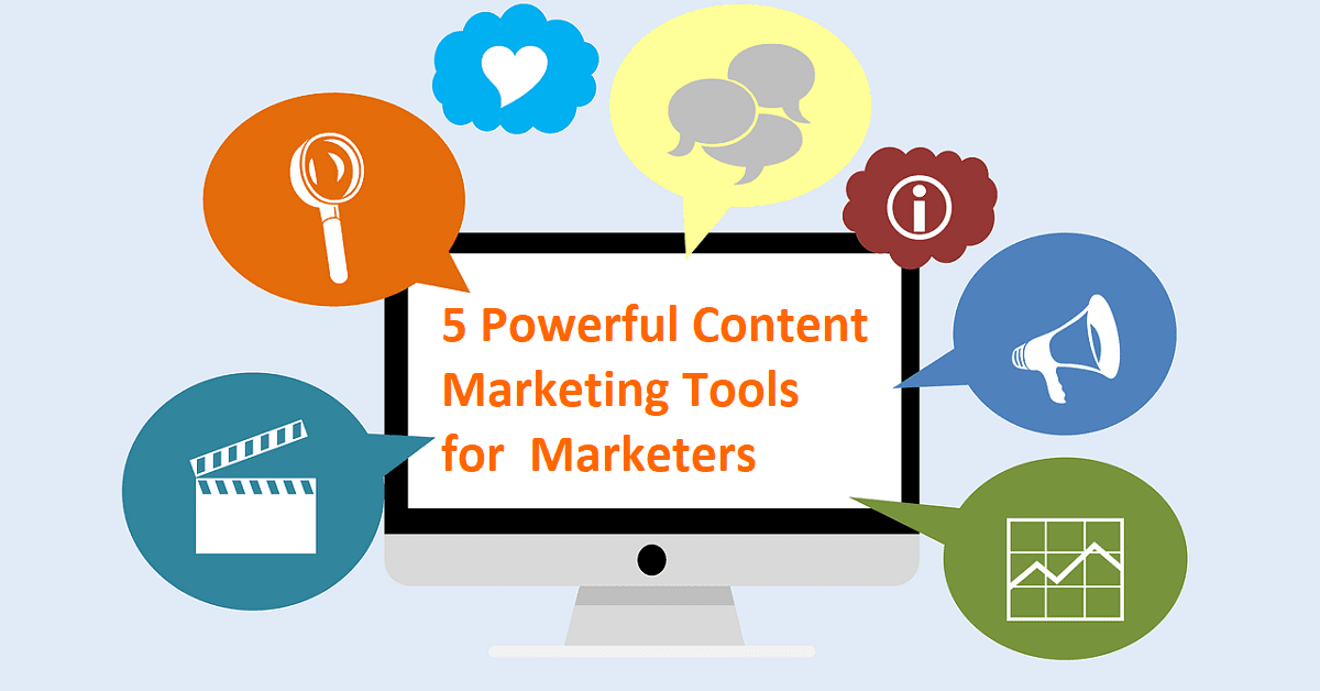 5 Powerful Content Marketing Tools for Marketers