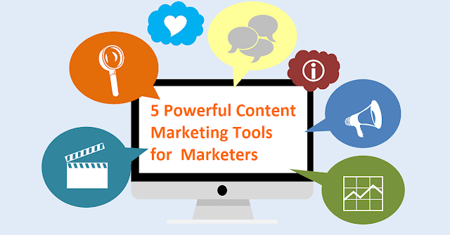Top 5 Powerful Content Marketing Tools for Marketers