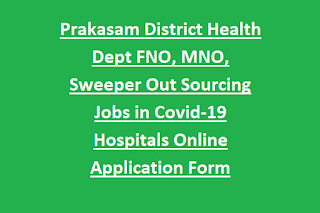 Prakasam District Health Dept FNO, MNO, Sweeper Out Sourcing Jobs in Covid-19 Hospitals Online Application Form