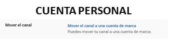mover canal a cuenta de marca youtube