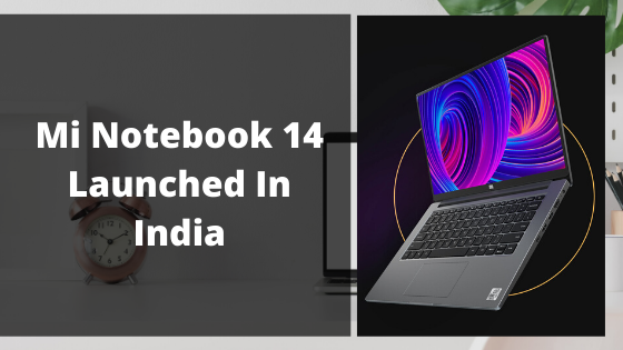 Mi notebook 14, Mi notebook 14 horizon, best laptop under 50000, mi new laptop, mi best laptop, mi horizon 14, mi 14 laptop, mi notebook laptop launched in india, mi laptops, best laptops by mi, mi best laptops, mi latest laptops,