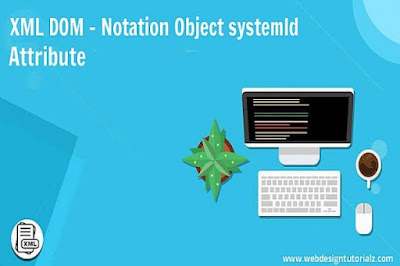 XML DOM - Notation Object systemId Attribute