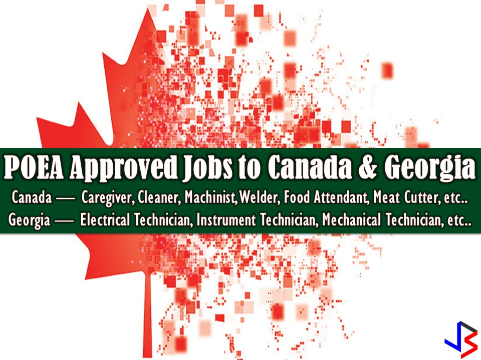 Canada is a country that many Filipinos hope to work. Month after month, the country is hiring hundreds of Filipino workers to fill in the vacancies in their employment sector especially in health. On the other hand, Georgia is country bordering Asia and Europe that also hires Filipinos for different jobs. If you are interested, the following are a list of jobs approved by the Philippine Overseas Employment Administration (POEA) to the said countries. Recruitment agencies are being linked to each job orders for further information of interested applicants.  Please be reminded that jbsolis.com is not a recruitment agency, all information in this article is taken from POEA job posting sites and being sort out for much easier use.   The contact information of recruitment agencies is also listed. Just click your desired jobs to view the recruiter's info where you can ask a further question and send your application. Any transaction entered with the following recruitment agencies is at applicants risk and account.