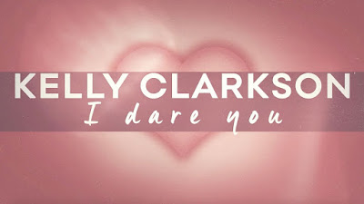 Kelly Clarkson - I Dare You