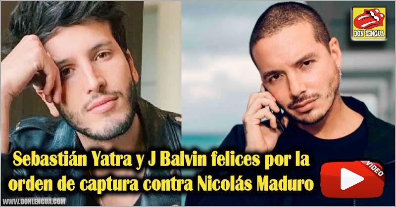 Sebastián Yatra y J Balvin felices por la orden de captura contra Nicolás Maduro