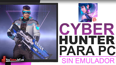 cyber hunter para pc sin emulador
