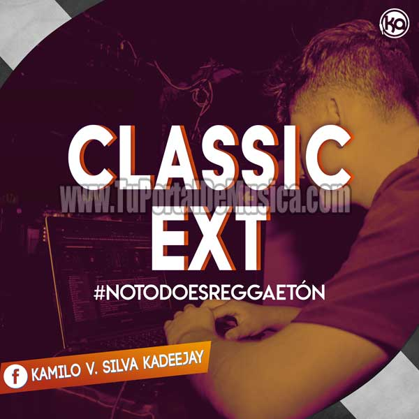 Ka DeeJay Classics Extended #NoTodoEsReggaeton (2018)