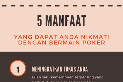 5 Manfaat Yang Dapat Anda Nikmati dengan Bermain Poker