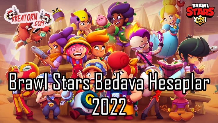 Brawl Stars Bedava Hesaplar 2022