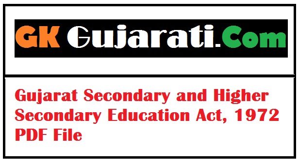 Gujarat Secondary and Higher Secondary Education Act, 1972 PDF File