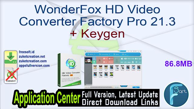 WonderFox HD Video Converter Factory Pro 21.3 + Keygen