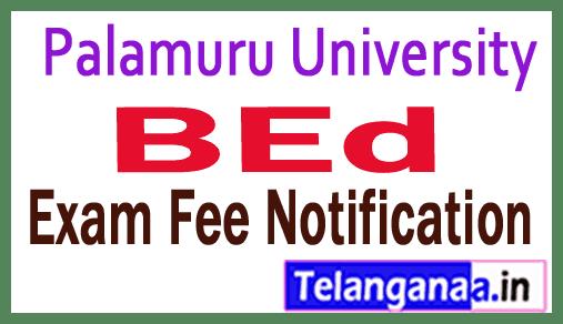 PU Palamuru University BEd Regular Exam Fee Notification
