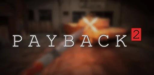 تحميل لعبة Payback 2 مهكرة للاندرويد
