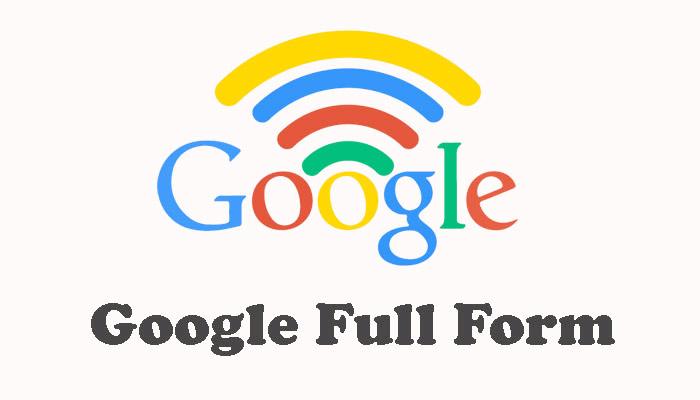 Google Full Form in Hindi – गूगल क्या है?