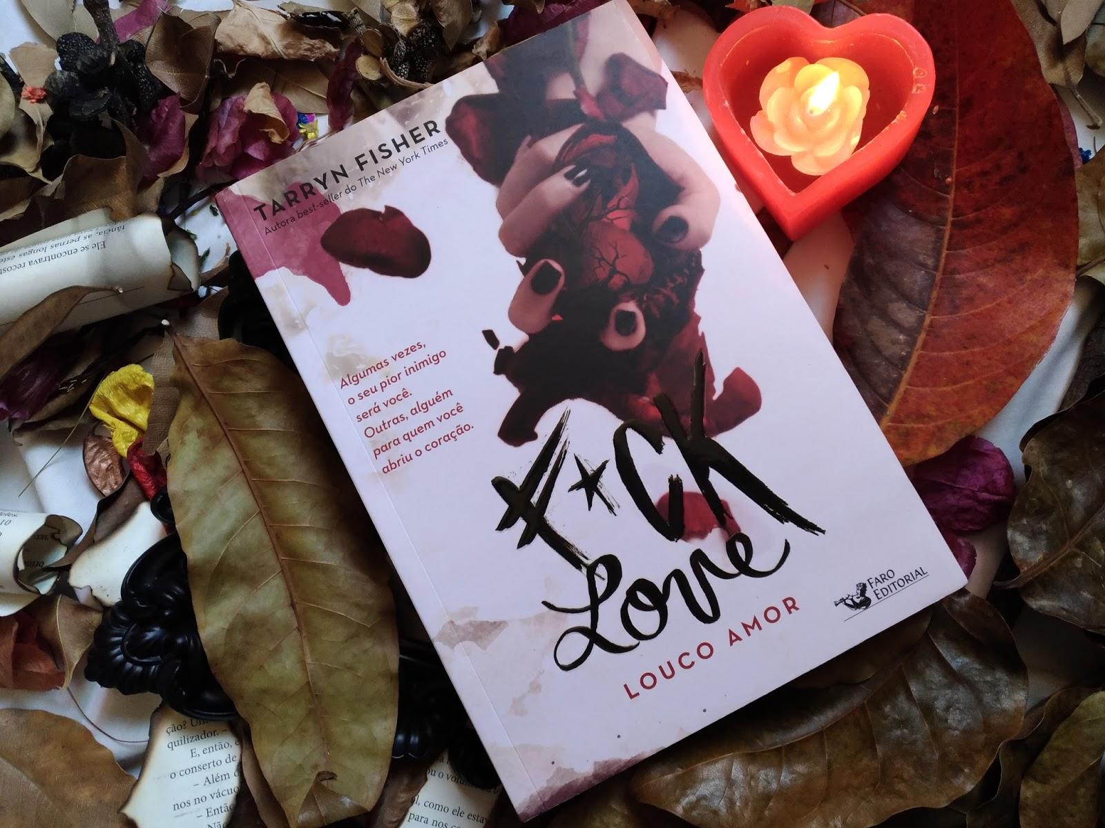 RESENHA DE LIVRO: F*ck Love – Tarryn Fisher