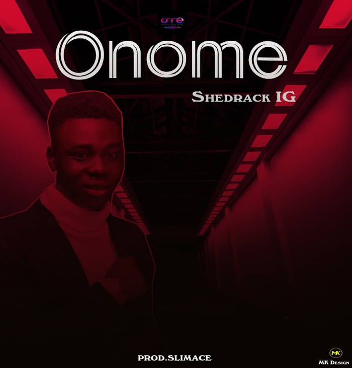 Shedrack – Onome
