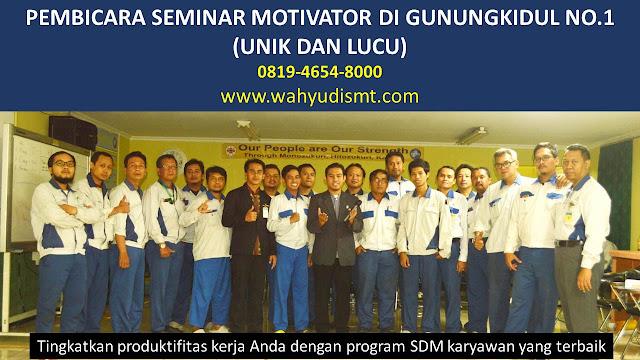 PEMBICARA SEMINAR MOTIVATOR DI GUNUNGKIDUL NO.1,  Training Motivasi di GUNUNGKIDUL, Softskill Training di GUNUNGKIDUL, Seminar Motivasi di GUNUNGKIDUL, Capacity Building di GUNUNGKIDUL, Team Building di GUNUNGKIDUL, Communication Skill di GUNUNGKIDUL, Public Speaking di GUNUNGKIDUL, Outbound di GUNUNGKIDUL, Pembicara Seminar di GUNUNGKIDUL