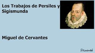 Los Trabajos de Persiles y SigismundaMiguel de Cervantes