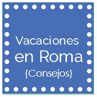 http://www.celebraconana.com/2017/04/vacaciones-en-roma-consejos.html