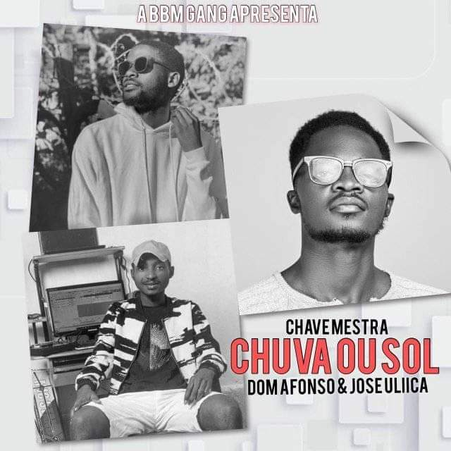 Chave Mestra feat Dom Afonso e José Uliica - Chuva ou Sol  | [FREE DOWNLOAD]