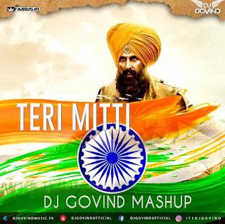 TERI MITTI REMIX DJ GOVIND MASHUP