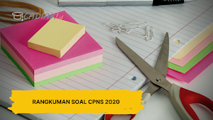 Rangkuman Soal-Soal CPNS 2020 Paling Lengkap