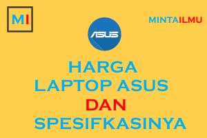 Harga Laptop Asus keluaran terbaru dan Spefikasinya
